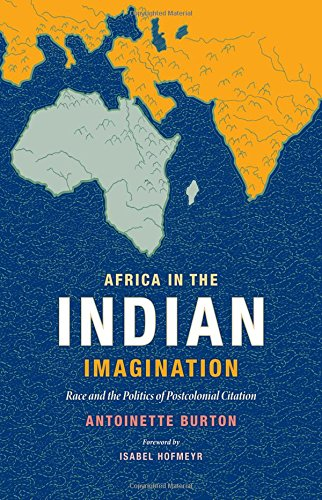 Read Online Africa in the Indian Imagination: Race and the Politics of Postcolonial Citation PDF