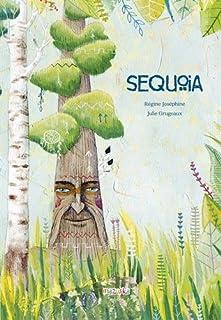 Sequoia, Joséphine, Régine