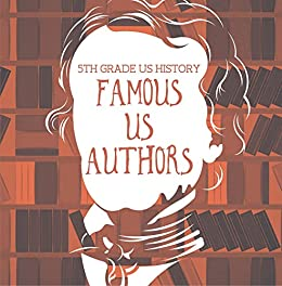5th Grade Us History Famous Us Authors Fifth Grade Books American