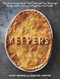 img - for Keepers: Two Home Cooks Share Their Tried-and-True Weeknight Recipes and the Secrets to Happiness in the Kitchen book / textbook / text book