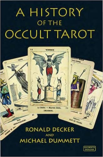 A History of the Occult Tarot: Ronald Decker, Michael