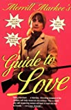 Merrill Markoe's Guide to Love, Merrill Markoe, 0871137062