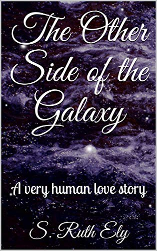 The Other Side of the Galaxy: A very human love story