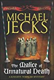 The Malice of Unnatural Death (Knights Templar) by Michael Jecks (2007-01-01)