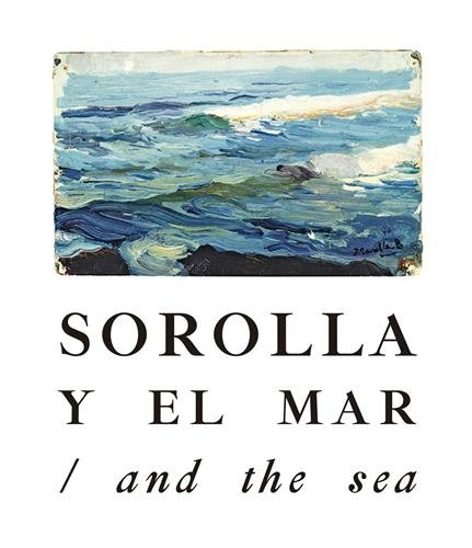 Sorolla and the sea (Anglais) Relié – 1 mars 2018 Joaquín Sorolla y Bastida Manuel Vicent La Fabrica 8417048588