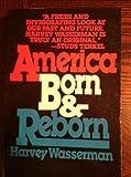 America Born and Reborn, Harvey Wasserman, 0020381107