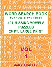 Word Search Book For Adults: Pro Series, 101 Missing Vowels Puzzles, 20 Pt. Large Print, Vol. 1