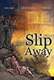 Slip Away by Erica Canant (2011-08-26)