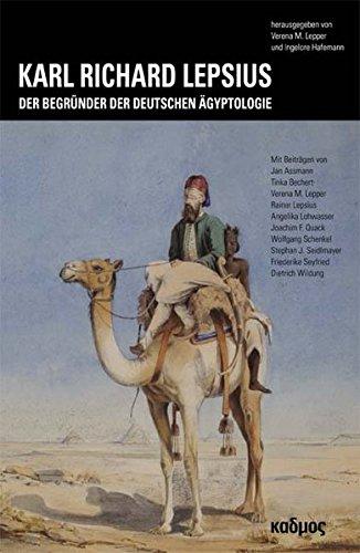 Karl Richard Lepsius: Der Begründer der deutschen Ägyptologie (Kaleidogramme)