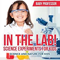 In The Lab! Science Experiments for Kids | Science and Nature for Kids