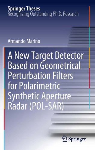 (A New Target Detector Based on Geometrical Perturbation Filters for Polarimetric Synthetic Aperture Radar (POL-SAR) (Springer Theses))