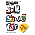 Salt Sugar Fat: How the Food Giants Hooked Us Audiobook by Michael Moss Narrated by Scott Brick