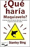 img - for Que haria Maquiavelo? (Zeta No Ficcion (Unnumbered)) (Spanish Edition) book / textbook / text book