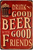 ERLOOD Drink Good Beer with Good Friends Vintage Tin Sign Wall Decor 12 X 8 Inches