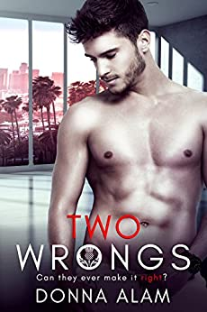Two Wrongs: A Second Chance Romance (Trouble by Numbers Book 2) by [Alam, Donna]