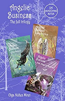 Angelic Business. The Full Trilogy: A Young Adult Paranormal Series by [Núñez Miret, Olga]