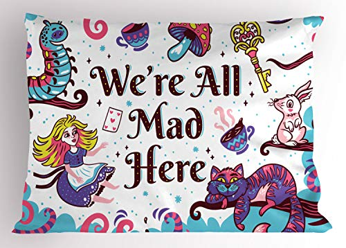 Ambesonne Alice in Wonderland Pillow Sham, We are All Mad Here with Caterpillar White Rabbit Cheshire Cat, Decorative Standard Size Printed Pillowcase, 26 X 20 Inches, Multicolor ()