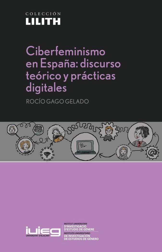 Ciberfeminismo en España: discurso teórico y prácticas digitales ...