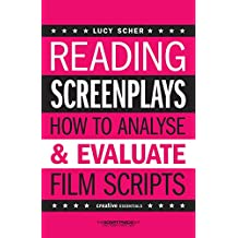 Reading Screenplays: How to Analyse and Evaluate Film Scripts (Creative Essentials)