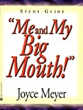 Me and My Big Mouth!, Joyce Meyer, 0446691062