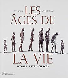 Les Ages de la vie : Mythes, arts, sciences