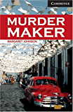 Murder Maker Level 6 (Cambridge English Readers)