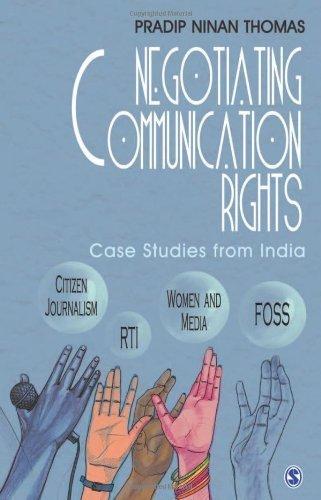 Negotiating Communication Rights: Case Studies from India by Pradip N. (Ninan) Thomas (2011-07-11) ebook