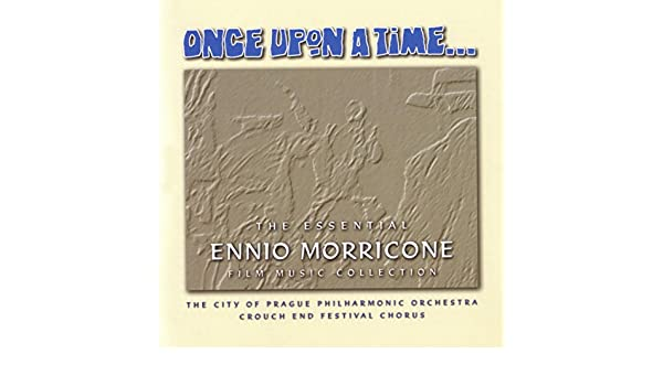 Once Upon A Time - The Essential Ennio Morricone Film Music ...