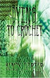 Dying to Crochet, Bendy Carter, 1606101099