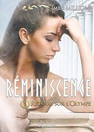 Réminiscence, tome 1 : Retour sur l'Olympe par Emilie Million