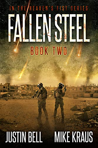 Fallen Steel: Book 2 in the Thrilling Post-Apocalyptic Survival Series: (Heaven's Fist - Book 2) by [Bell, Justin, Kraus, Mike]