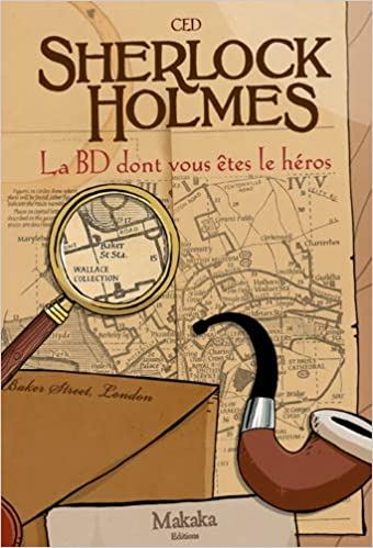 Sherlock holmes la BD dont vous étés le heros: 1 La BD dont vous ...