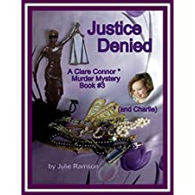 Justice Denied (Clare Connor Murder Mystery Series, Book 3)