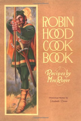Robin Hood Cookbook (Classic Canadian Cookbook Series) by Elizabeth Driver