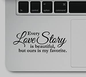 Wicked Decals Every Love Story is Beautiful Love Motivational Inspirational Quote Laptop Printed Sticker Decal Compatible with MacBook Retina, MacBook Pro, MacBook Air