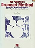 Joe Porcaro's Drumset Method: Groovin' with Rudiments, jPatterns Applied to Rock, Jazz, and Latin Drumset
