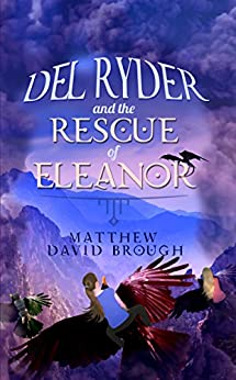 Del Ryder and the Rescue of Eleanor by [Brough, Matthew David]