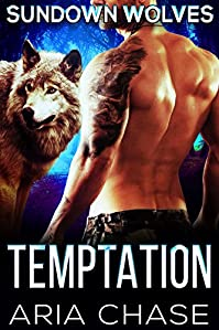 Temptation: Sundown Wolves Book 1 by Aria Chase ebook deal