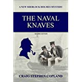 The Naval Knaves: A New Sherlock Holmes Mystery (New Sherlock Holmes Mysteries Book 27)