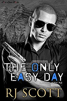 The Only Easy Day (Sanctuary Book 2) by [Scott, RJ]