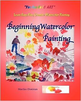 beginning watercolor painting learn easy fun creative watercolor