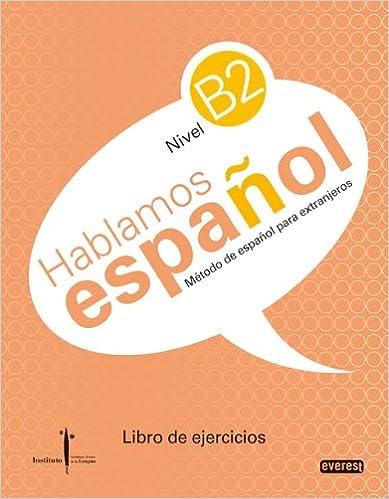 Se descarga el audiolibro Método de español para extranjeros. Hablamos español. Nivel B2. Libro de ejercicios: Instituto Castellano y Leonés de la Lengua PDF CHM 8444110299