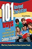 101 Ways to Make Studying Easier and Faster for College Students : What Every Student Needs to Know Explained Simply REVISED 2ND EDITION, Atlantic Publishing Group Inc, 1601389442