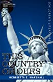 This Country of Ours, H. E. Marshall, 1602068747
