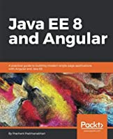 Java EE 8 and Angular Front Cover