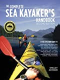 : The Complete Sea Kayakers Handbook, Second Edition