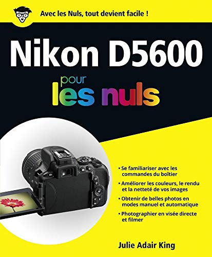 Nikon D5600 pour les nuls: Amazon.es: Julie Adair King, Laurence ...
