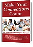 img - for Make Your Connections Count: Top experts share strategies that work book / textbook / text book