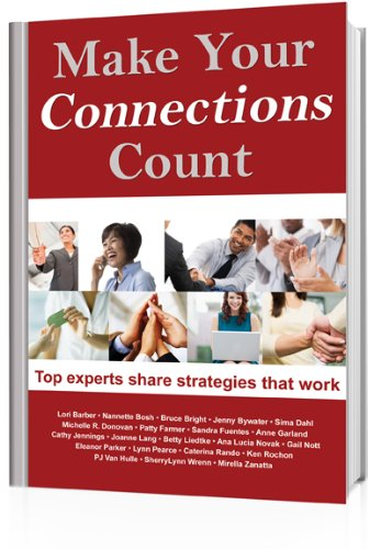 Make Your Connections Count: Top experts share strategies that work