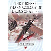 The Forensic Pharmacology of Drugs of Abuse